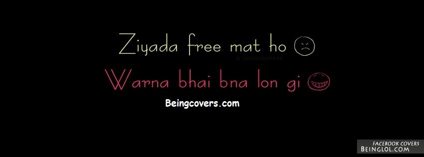 Ziada free mat ho warna bhai bna lon gi