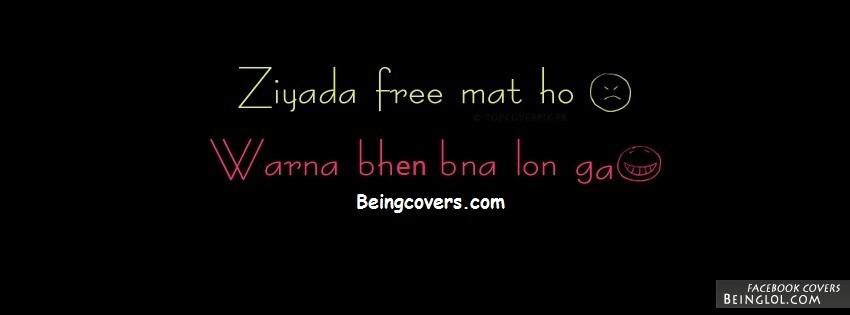 Ziada Free Mat Ho Warna Bhen Bna Lon Ga