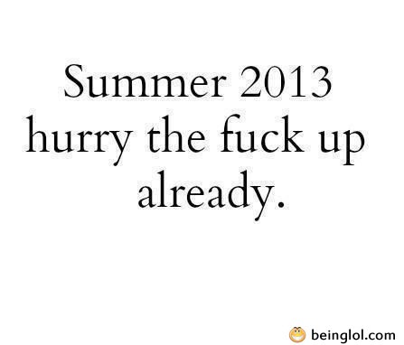 Summer 2013 Funny Message