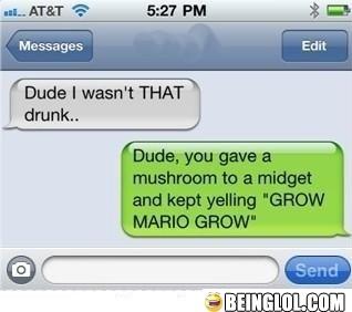 Dude, I Wasn't That Drunk..