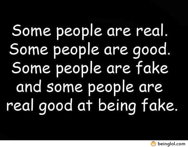 Some People Are Fake