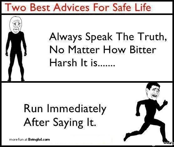 Two Best Advices For Safe Life..