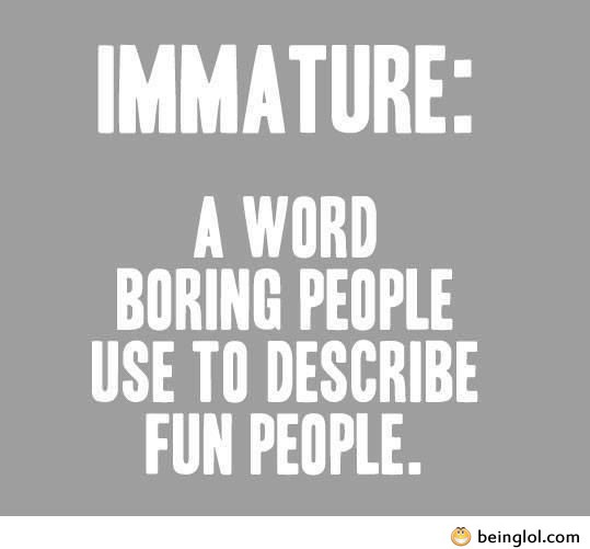 Are You Immature?
