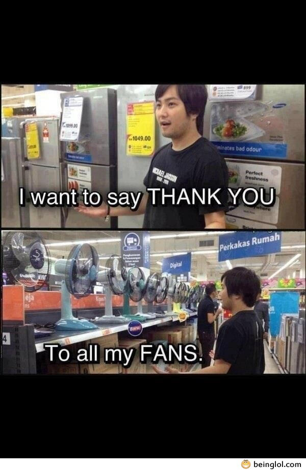 I Want to Say Thank You to All My Fans