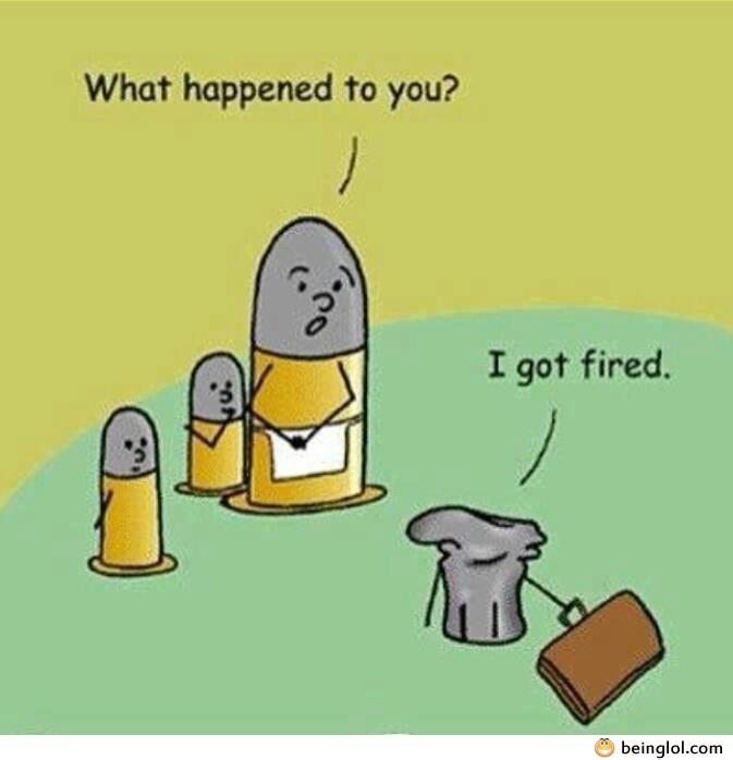 He Got Fired