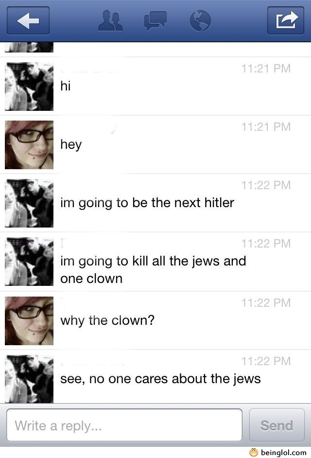 So the Next Hitler Messaged Me..