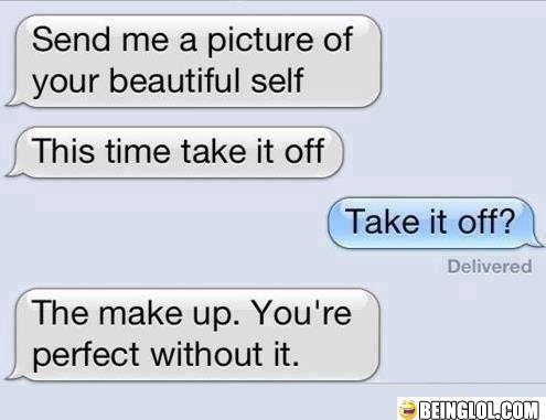 The Makeup, You're Perfect Without It.