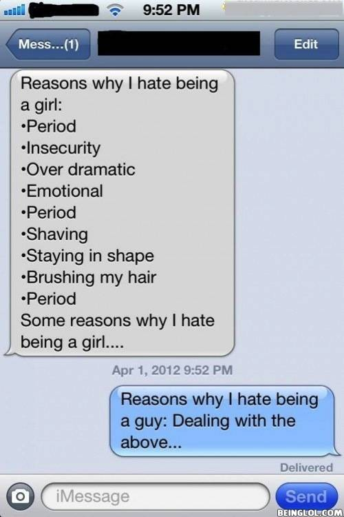 Reasons Why I Hate Being a Girl Vs Boy