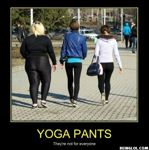 Yoga Pants Are Not Meant For You
