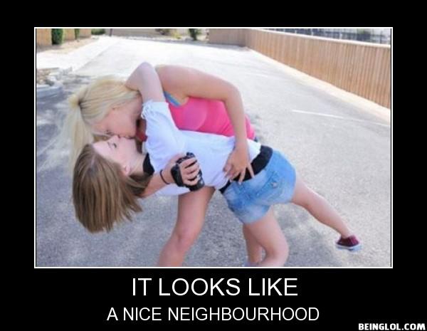 They Are Really Nice Neighbourhood