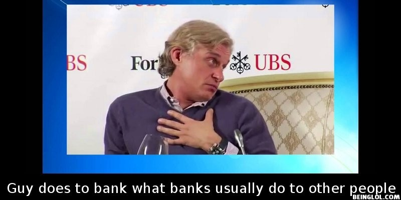 Did You Know That a Russian Guy Did to a Bank What Banks Usually Do To…