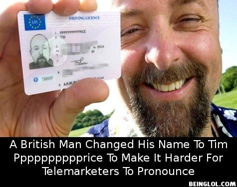 Did You Know That a British Man Changed His Name to Tim Pppppppppprice To…