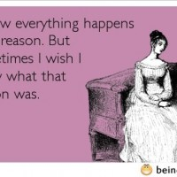 Everything Happens For A Reason But…