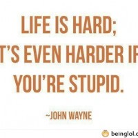 Life Is Hard – Funny Quote