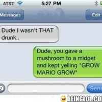Dude, I Wasn't That Drunk..