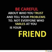 Be Careful About Who You Trust