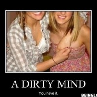 A Dirty Mind You Have It