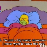 Why I Never Wanna Leave My Bed !