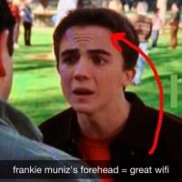 Frankie Muniz's Forehead, Great Wifi