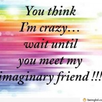 If You Think I'm Crazy…