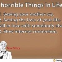 3 Horribble Things In Life