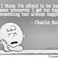 I Think I'm Afraid To Be Happy Too