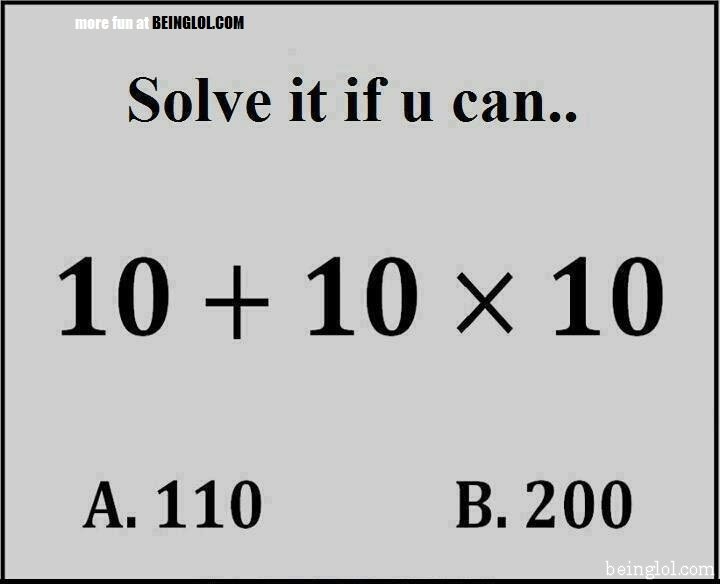 What Is 10+10x10 ?